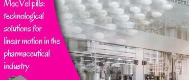 MecVel Pink Line – Technological solutions for linear motion in the pharmaceutical industry